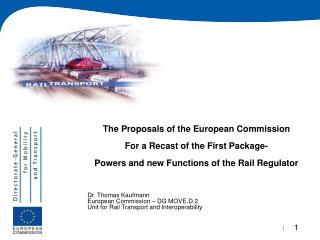 The Proposals of the European Commission For a Recast of the First Package-