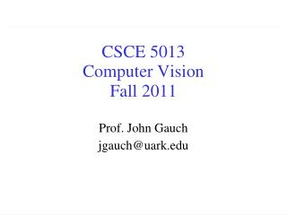 CSCE 5013 Computer Vision Fall 2011