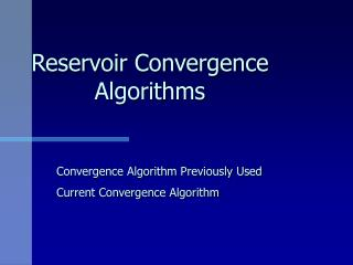 Reservoir Convergence Algorithms