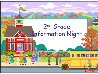 2 nd  Grade Information Night