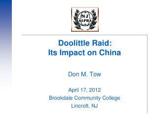 Doolittle Raid:   Its Impact on China Don M. Tow