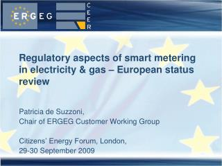 Regulatory aspects of smart metering in electricity & gas – European status review