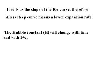 The Hubble constant (H) will change with time and with 1+z.