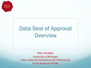 Data Seal  of  Approval Overview