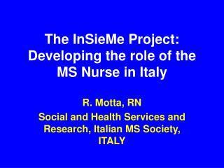 The InSieMe Project: Developing the role of the MS Nurse in Italy