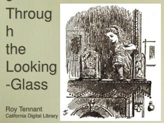 Libraries Through  the Looking-Glass