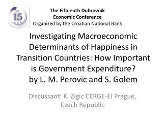 Discussant : K.  Zigic  CERGE-EI Prague, Czech Republic