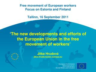 Free movement of European workers  Focus on Estonia and Finland Tallinn, 16 September 2011
