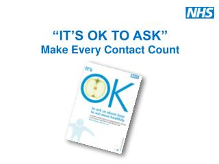 """IT'S OK TO ASK"" Make Every Contact Count"