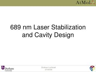 689 nm Laser Stabilization and Cavity Design