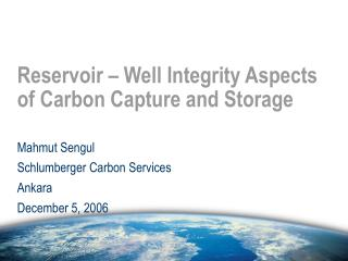 Reservoir – Well Integrity Aspects of Carbon Capture and Storage