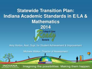 Statewide Transition Plan:  Indiana Academic Standards in E/LA & Mathematics 2014
