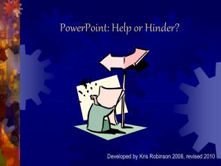 PowerPoint: Help or Hinder?