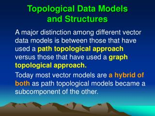 Topologi cal Data Models  and Structures