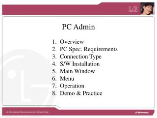 Overview PC Spec. Requirements Connection Type S/W Installation Main Window Menu Operation
