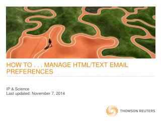 HOW TO . . . MANAGE HTML/TEXT EMAIL PREFERENCES