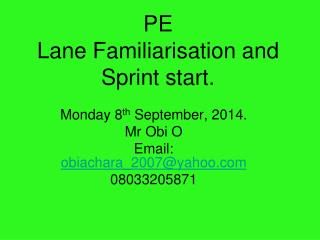 PE  Lane Familiarisation and Sprint start.