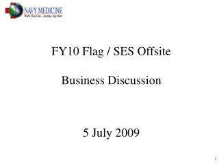 FY10 Flag / SES Offsite    Business Discussion 5 July 2009