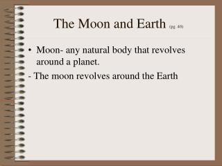 The Moon and Earth  (pg. 40)