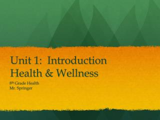 Unit 1:  Introduction Health & Wellness