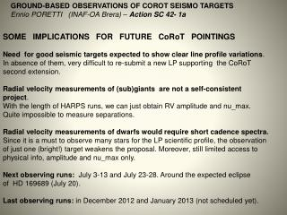 SOME   IMPLICATIONS   FOR   FUTURE   CoRoT   POINTINGS