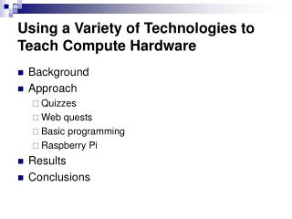 Using a Variety of Technologies to Teach Compute Hardware