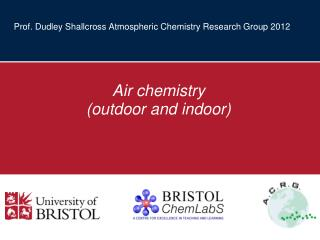 Prof. Dudley Shallcross Atmospheric Chemistry Research Group 2012