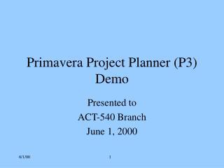 Primavera Project Planner (P3) Demo