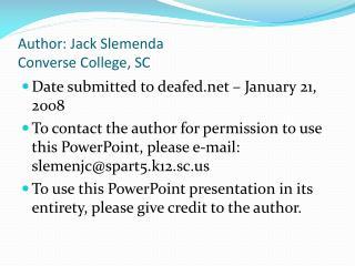 Author: Jack Slemenda Converse College, SC