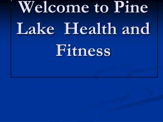 Welcome to Pine Lake  Health and Fitness