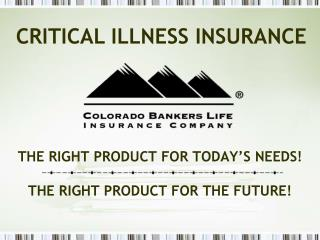 THE RIGHT PRODUCT FOR TODAY'S NEEDS! THE RIGHT PRODUCT FOR THE FUTURE!