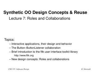 Synthetic OO Design Concepts & Reuse Lecture 7: Roles and Collaborations