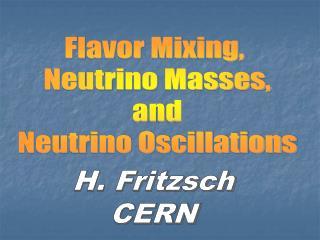 Flavor Mixing,  Neutrino Masses, and Neutrino Oscillations