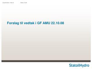 Forslag til vedtak i GF AMU 22.10.08