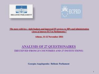 ANALYSIS OF 27 QUESTIONAIRES ( RECEIVED FROM 25 COUNTRIES AND 27 INSTITUTIONS)