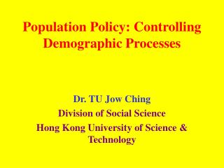 Population Policy: Controlling Demographic Processes