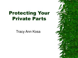 Protecting Your Private Parts