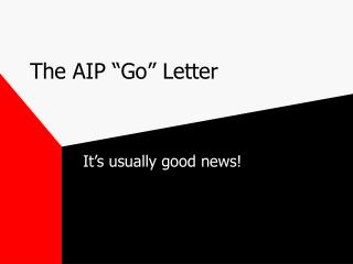 "The AIP ""Go"" Letter"