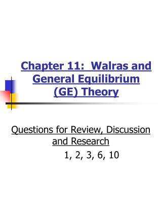 Chapter 11:  Walras and General Equilibrium (GE) Theory