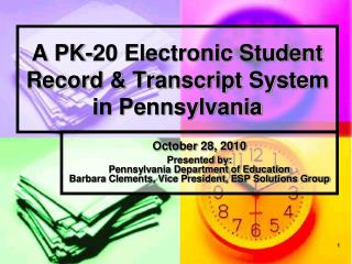 A PK-20 Electronic Student Record & Transcript System in Pennsylvania