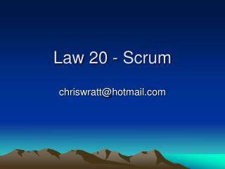 Law 20 - Scrum