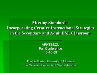 Meeting Standards:  Incorporating Creative Instructional Strategies  in the Secondary and Adult ESL Classroom