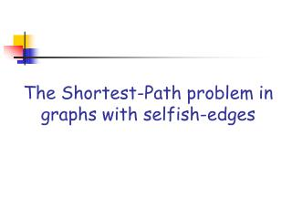 The Shortest-Path problem in graphs with selfish-edges