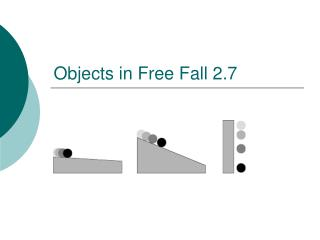 Objects in Free Fall 2.7