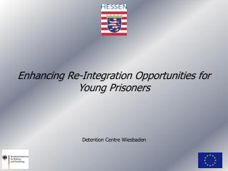 Enhancing Re-Integration Opportunities for Young Prisoners