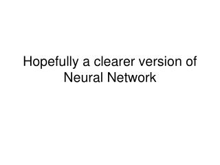 Hopefully a clearer version of Neural Network