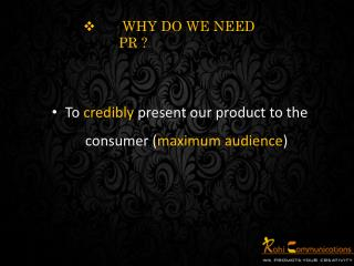 WHY DO WE NEED PR ?