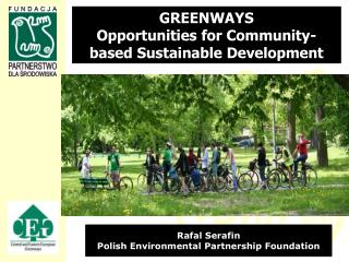 GREENWAYS  Opportunities for Community-based Sustainable Development
