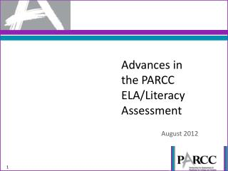 Advances in the PARCC  ELA/Literacy Assessment