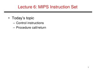 Lecture 6:  MIPS Instruction Set